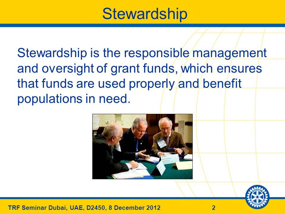 13TRF Seminar Dubai, UAE, D2450, 8 December 2012 Written Financial Management Plan The financial management plan must include procedures to A.
