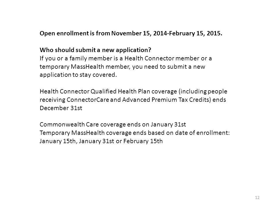 Open enrollment is from November 15, 2014-February 15, 2015.