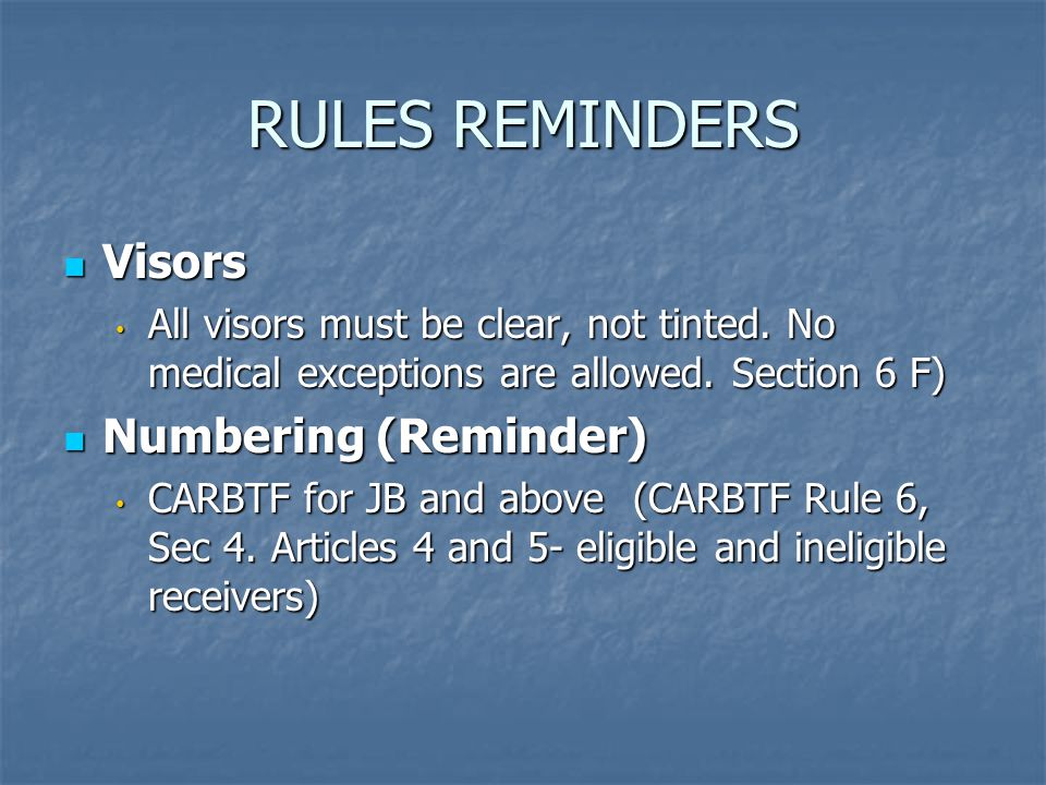RULES REMINDERS Visors Visors All visors must be clear, not tinted.
