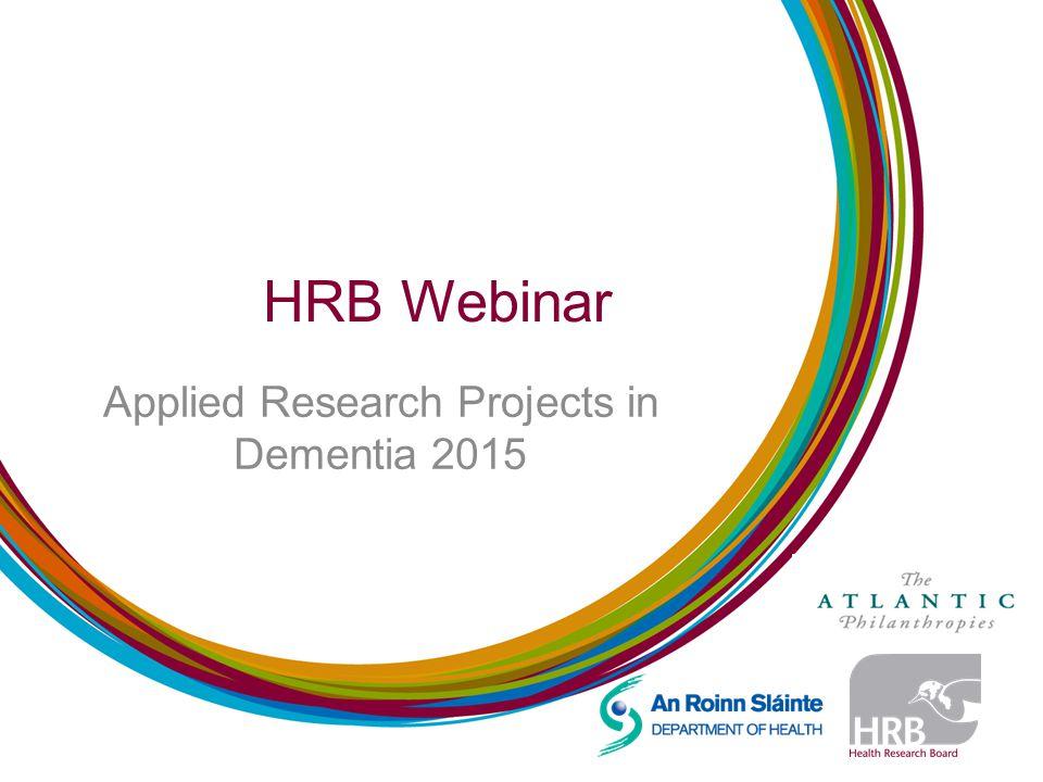 HRB Webinar Applied Research Projects in Dementia 2015