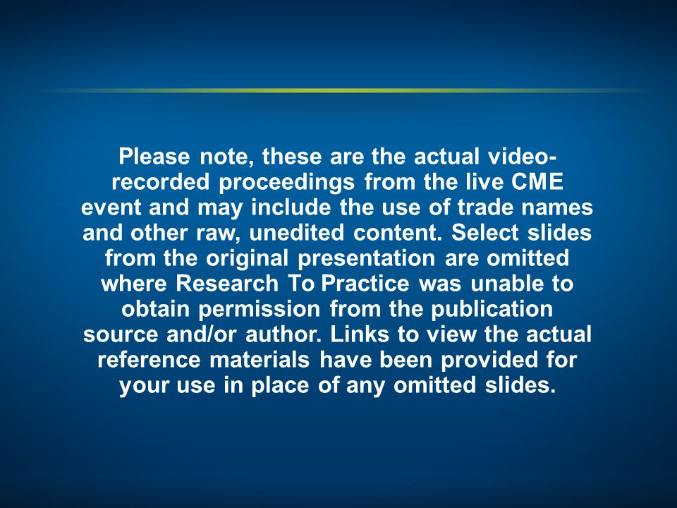 Please note, these are the actual video- recorded proceedings from the live CME event and may include the use of trade names and other raw, unedited c