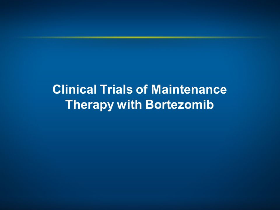 Clinical Trials of Maintenance Therapy with Bortezomib