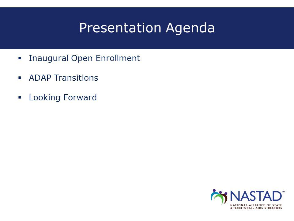 Presentation Agenda  Inaugural Open Enrollment  ADAP Transitions  Looking Forward