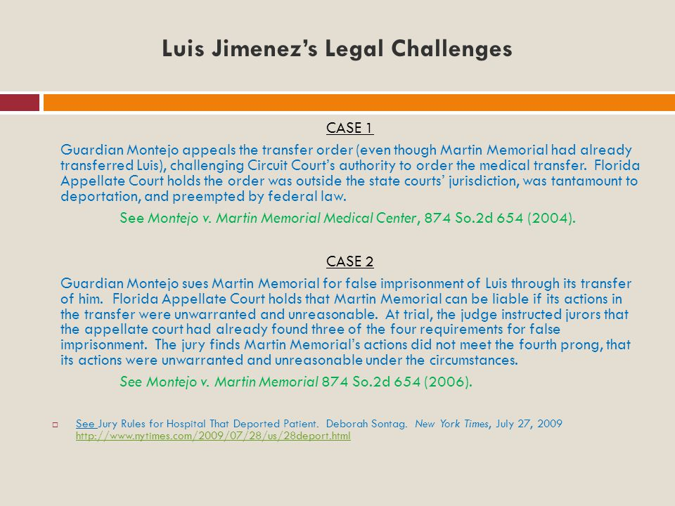 Luis Jimenez's Legal Challenges CASE 1 Guardian Montejo appeals the transfer order (even though Martin Memorial had already transferred Luis), challenging Circuit Court's authority to order the medical transfer.