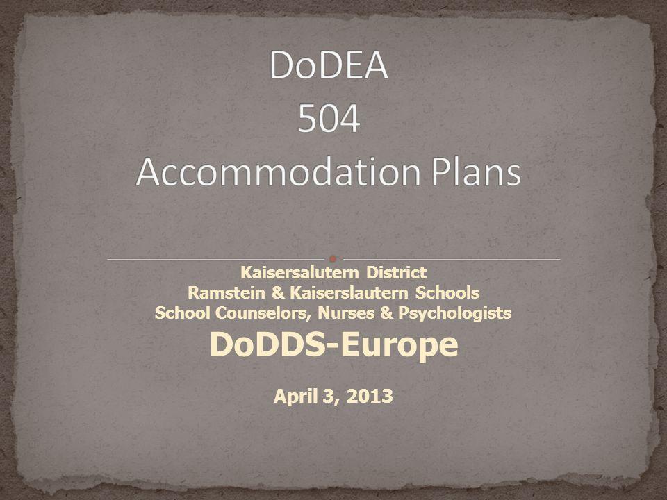 Kaisersalutern District Ramstein & Kaiserslautern Schools School Counselors, Nurses & Psychologists DoDDS-Europe April 3, 2013