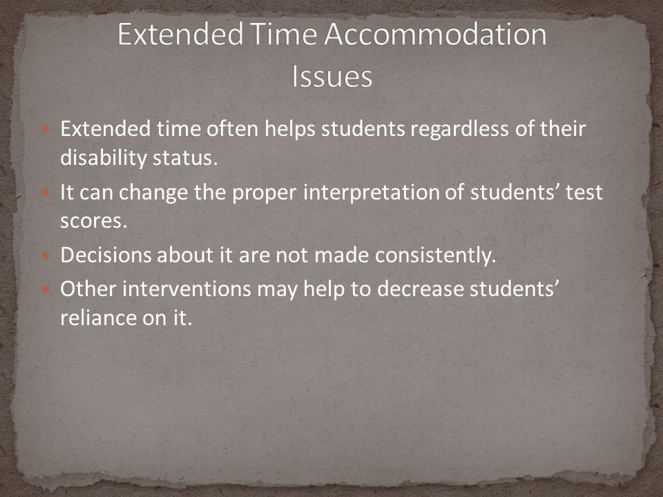 Extended time often helps students regardless of their disability status.