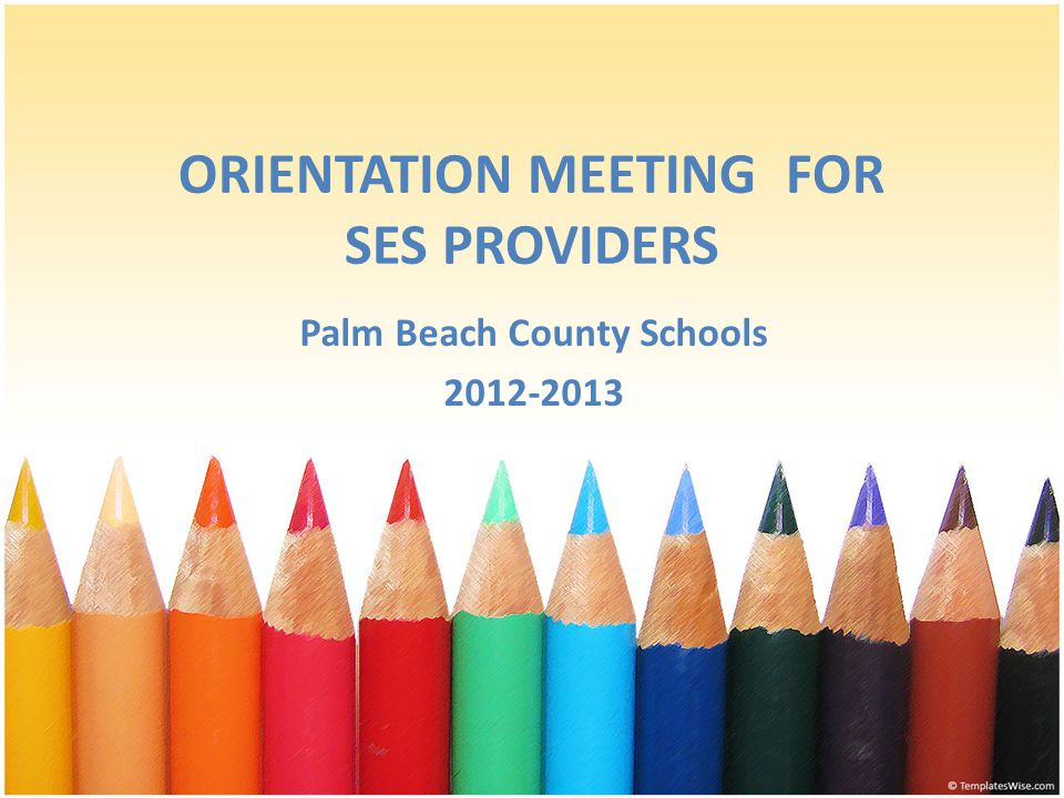Agenda and Goals Introduce District SES staff members To provide an overview of SES program implementation, policies, and procedures in Palm Beach County To review materials provided including the contract To provide web resources for Providers Questions and answers