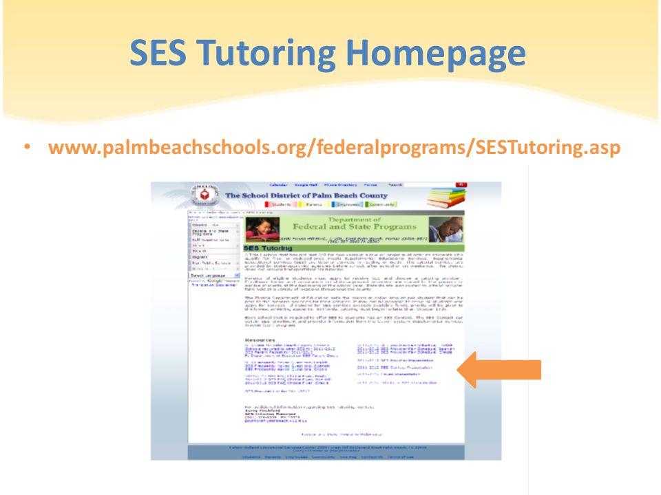 SES Tutoring Homepage www.palmbeachschools.org/federalprograms/SESTutoring.asp