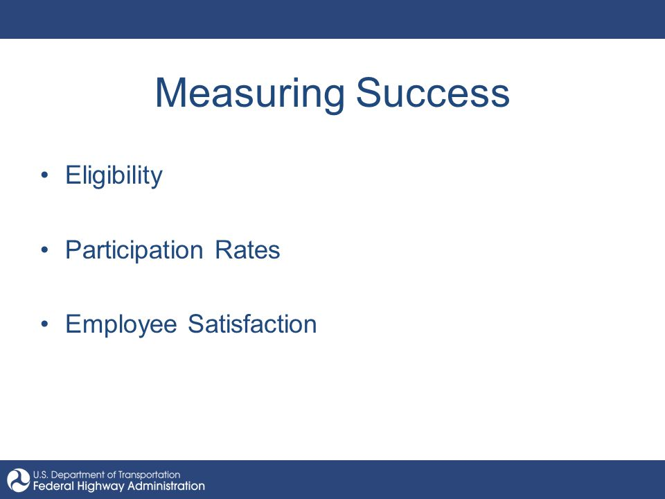 Measuring Success Eligibility Participation Rates Employee Satisfaction