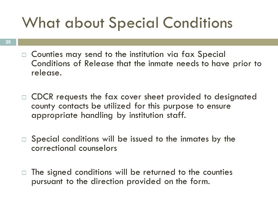 What about Special Conditions 35  Counties may send to the institution via fax Special Conditions of Release that the inmate needs to have prior to r