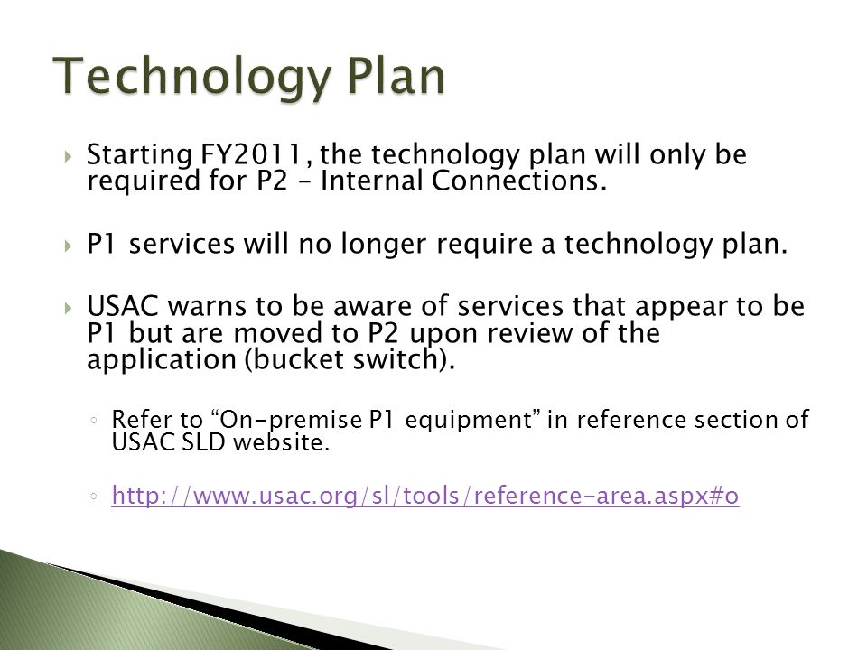  Starting FY2011, the technology plan will only be required for P2 – Internal Connections.