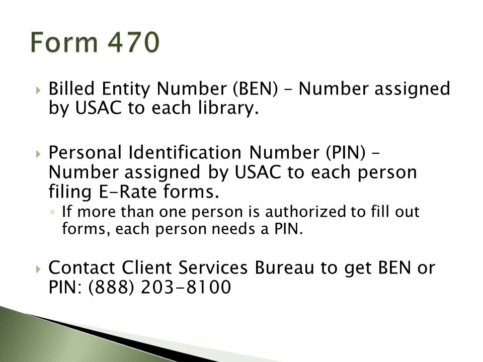  Billed Entity Number (BEN) – Number assigned by USAC to each library.