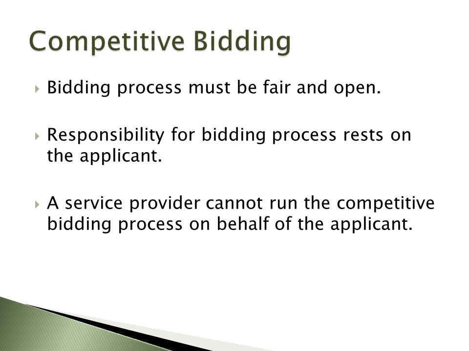  Bidding process must be fair and open.