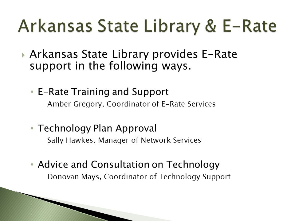  E-Rate is a program through the Federal Communications Commission (FCC) that allows for schools and libraries to receive discounts on technology.
