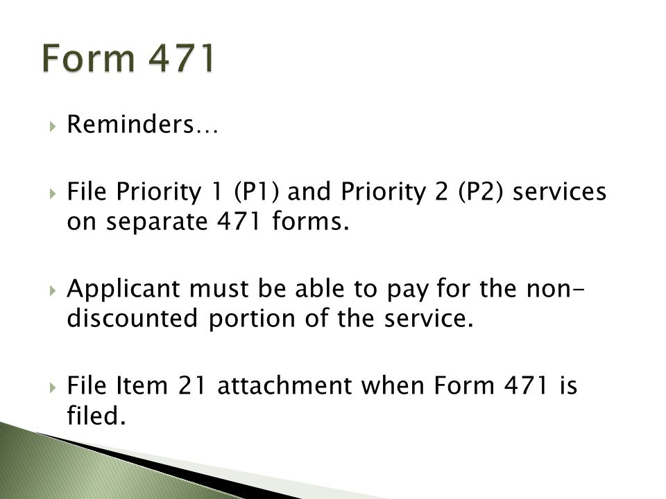  Reminders…  File Priority 1 (P1) and Priority 2 (P2) services on separate 471 forms.