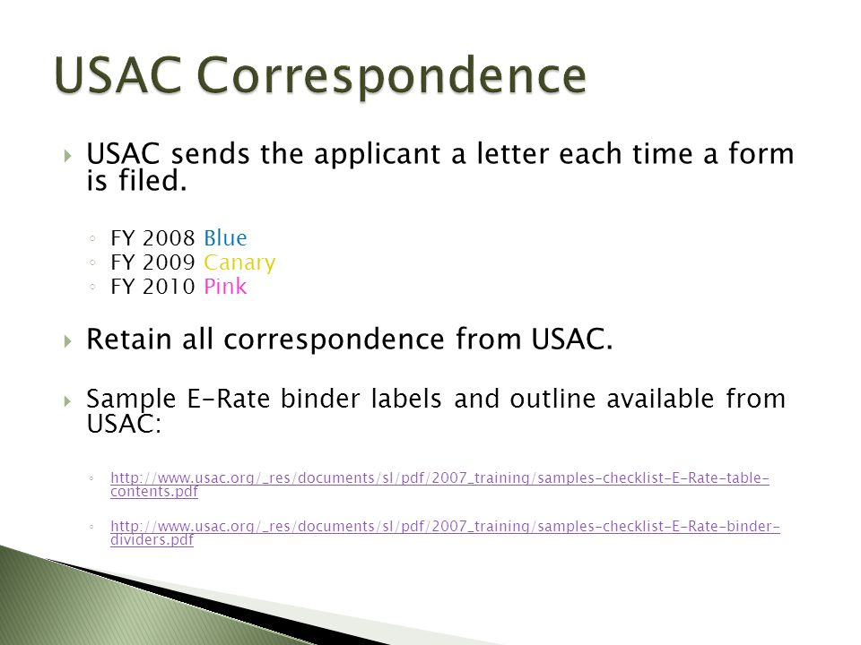  USAC checks to make sure application properly completed ◦ Competitive Bidding Process ◦ Discount Calculation ◦ Contracts ◦ Sufficient Budget ◦ Certifications ◦ Form 470 ◦ Technology Plan ◦ Letters of Agency