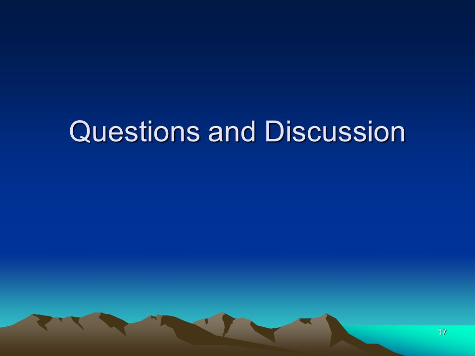 Questions and Discussion 17