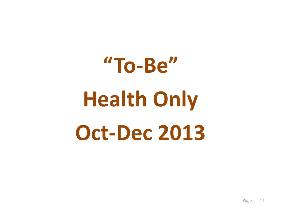 11 Page | To-Be Health Only Oct-Dec 2013