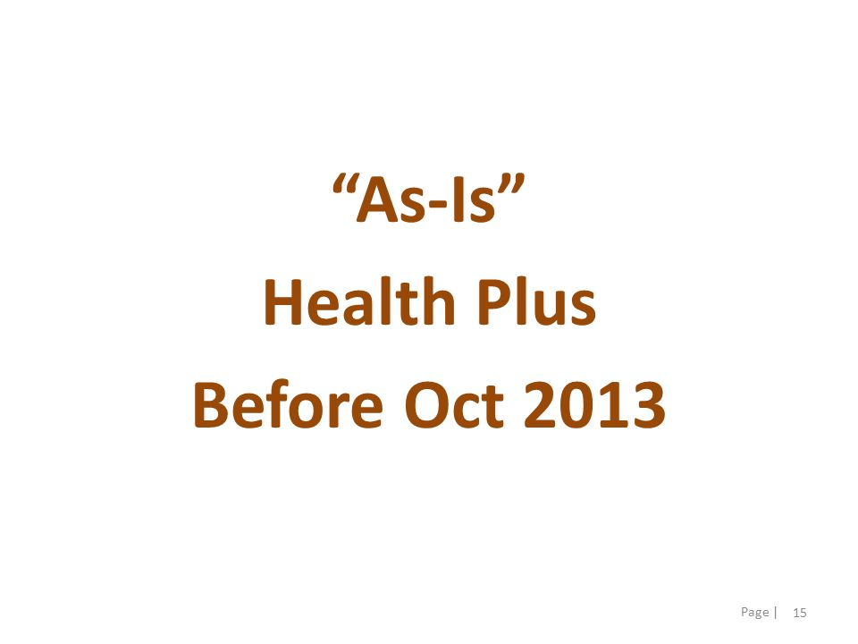 15 Page | As-Is Health Plus Before Oct 2013