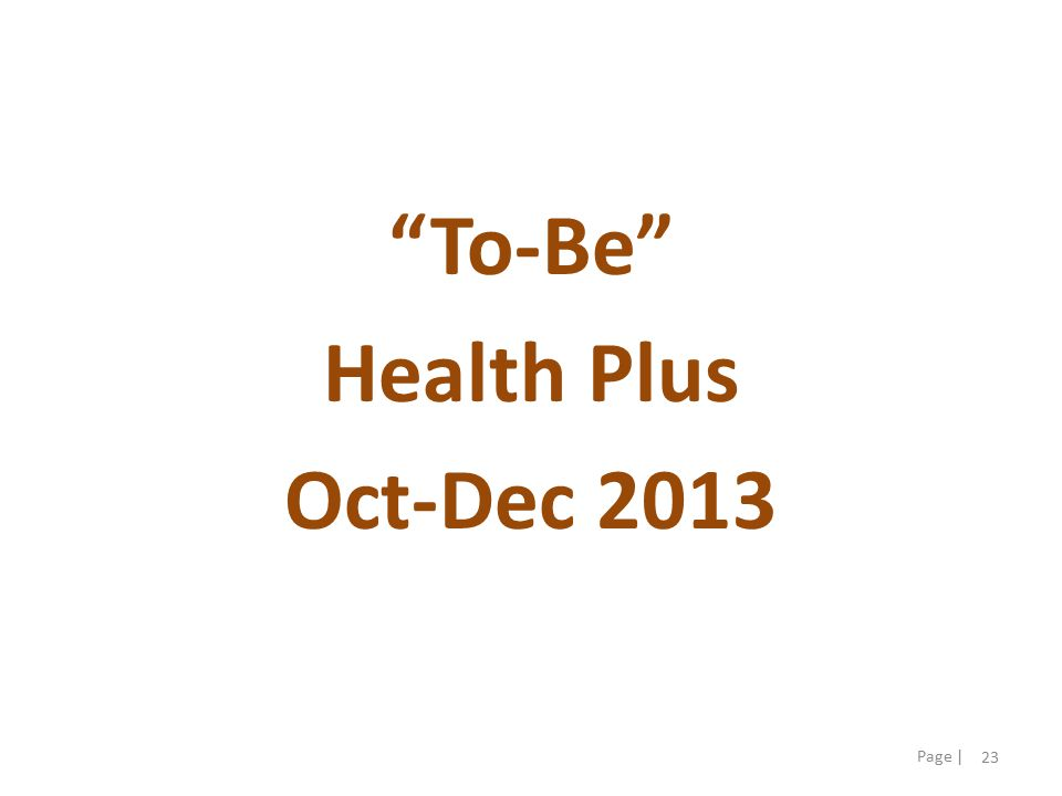 23 Page | To-Be Health Plus Oct-Dec 2013
