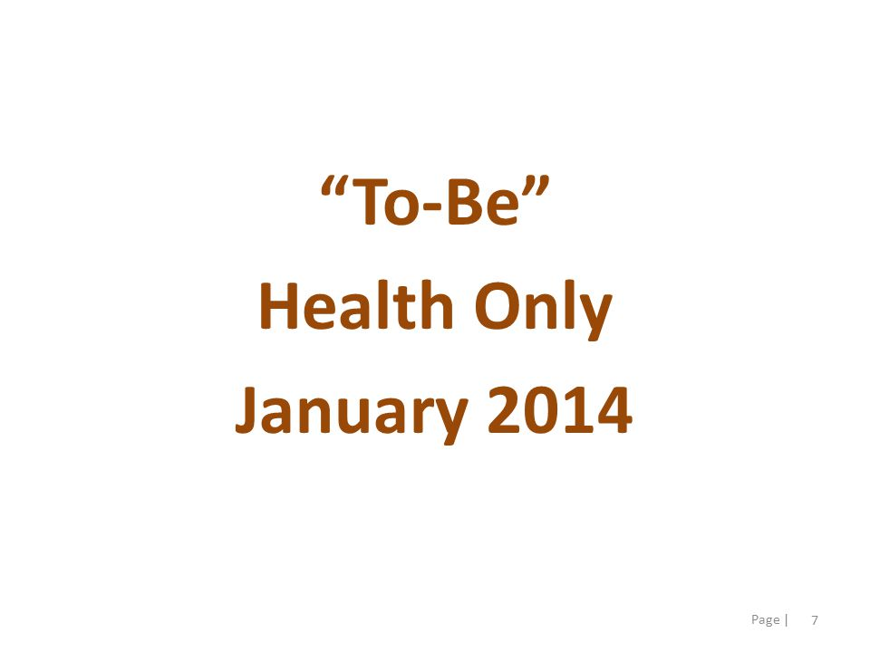 7 Page | To-Be Health Only January 2014