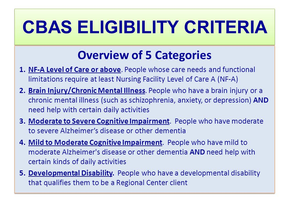 CBAS ELIGIBILITY CRITERIA Overview of 5 Categories 1.