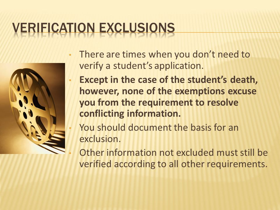 There are times when you don't need to verify a student's application.