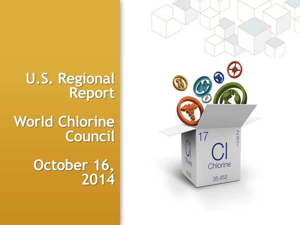 U.S. Regional Report World Chlorine Council October 16, 2014