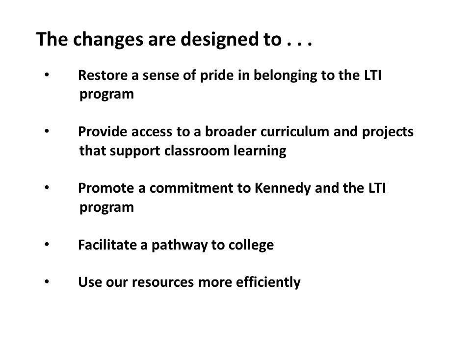 The changes are designed to...