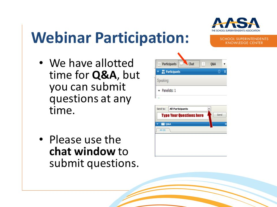 Webinar Participation: We have allotted time for Q&A, but you can submit questions at any time.
