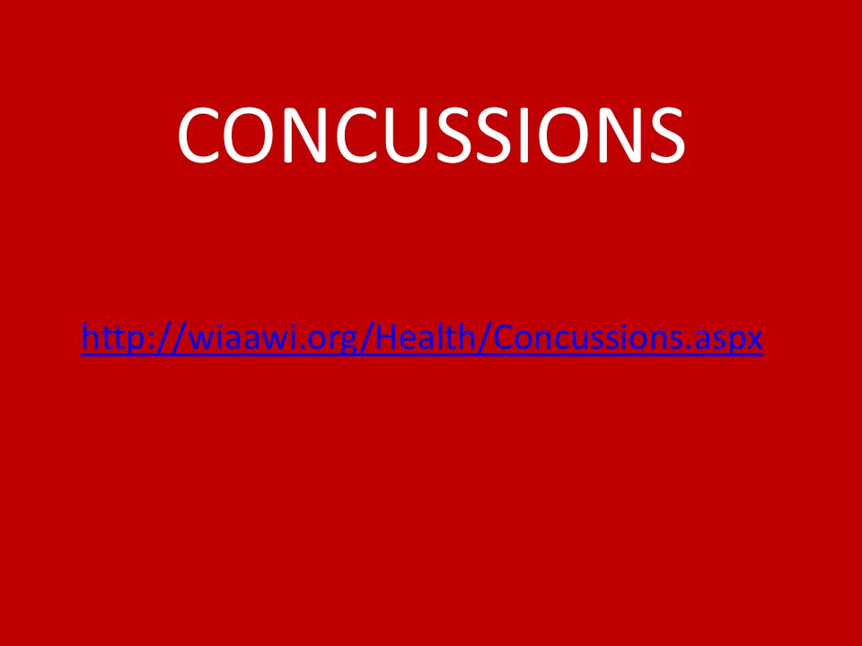 http://wiaawi.org/Health/Concussions.aspx CONCUSSIONS