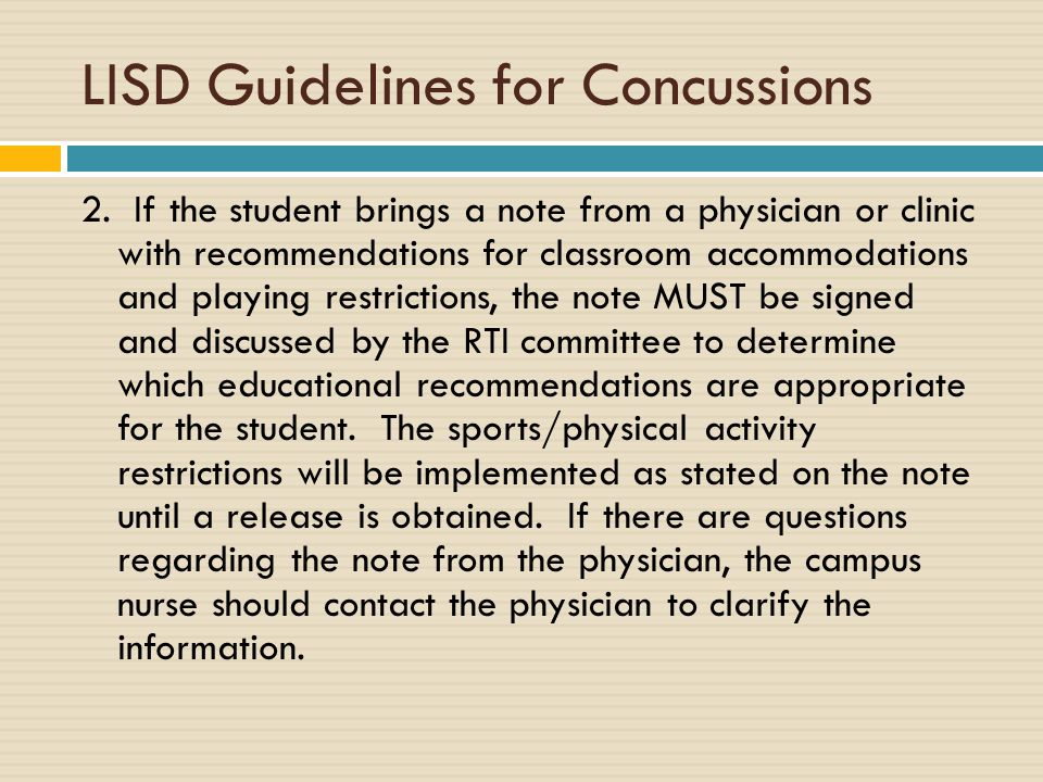 LISD Guidelines for Concussions 2. If the student brings a note from a physician or clinic with recommendations for classroom accommodations and playi