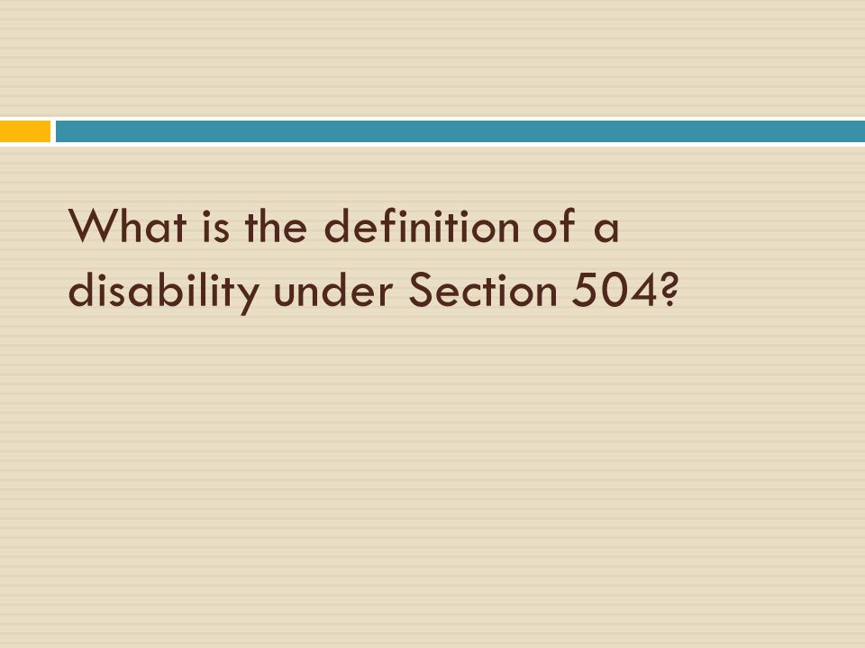 Definition of a Disability Disabled person means any person who: (i) has a physical or mental impairment which substantially limits one or more major life activities, (ii) has a record of such impairment, or (iii) is regarded as having such an impairment