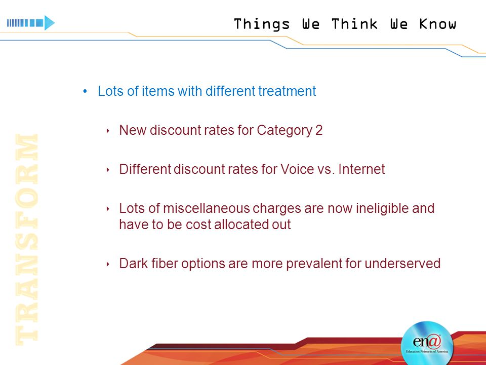 Things We Think We Know Lots of items with different treatment  New discount rates for Category 2  Different discount rates for Voice vs.