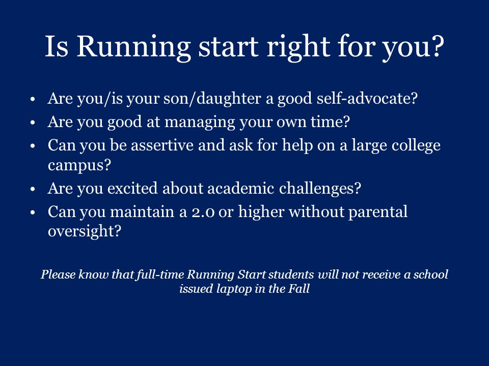 Is Running start right for you? Are you/is your son/daughter a good self-advocate? Are you good at managing your own time? Can you be assertive and as