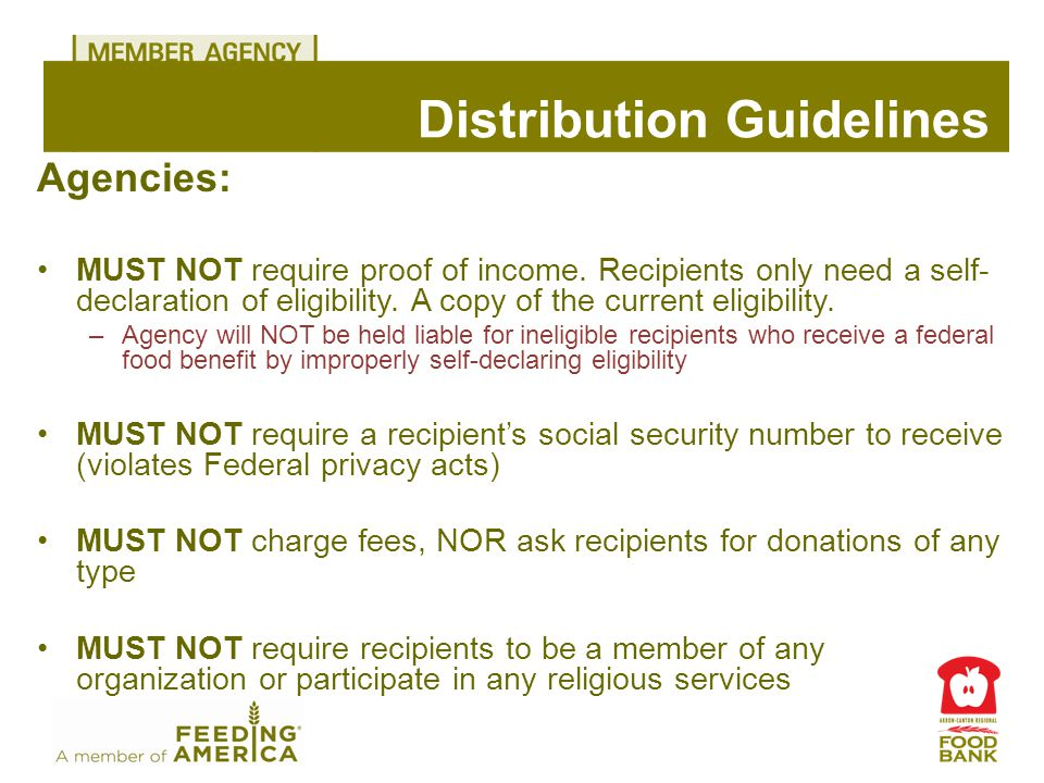 Distribution Guidelines Agencies: MUST NOT require proof of income.
