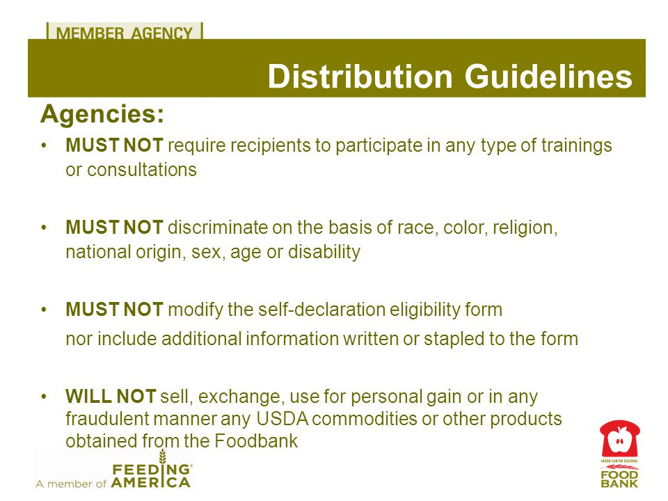 Distribution Guidelines Agencies: MUST NOT require recipients to participate in any type of trainings or consultations MUST NOT discriminate on the ba