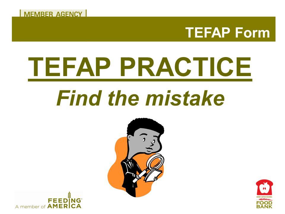 TEFAP PRACTICE Find the mistake TEFAP Form