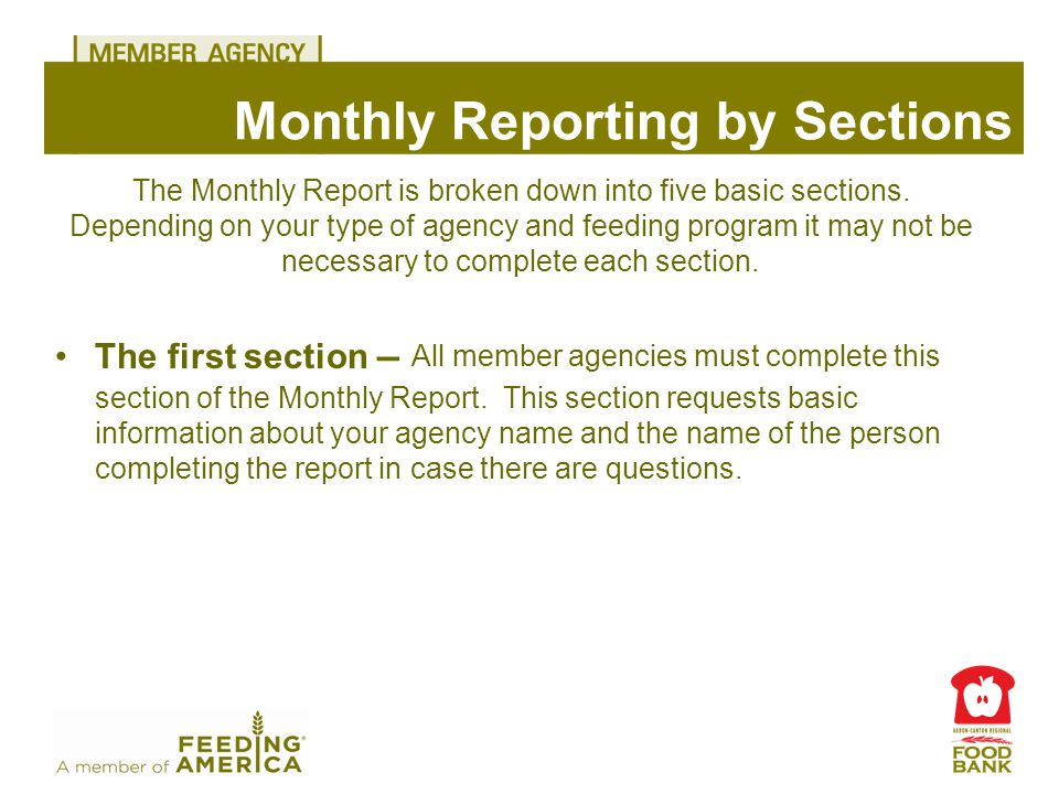 Monthly Reporting by Sections The Monthly Report is broken down into five basic sections. Depending on your type of agency and feeding program it may