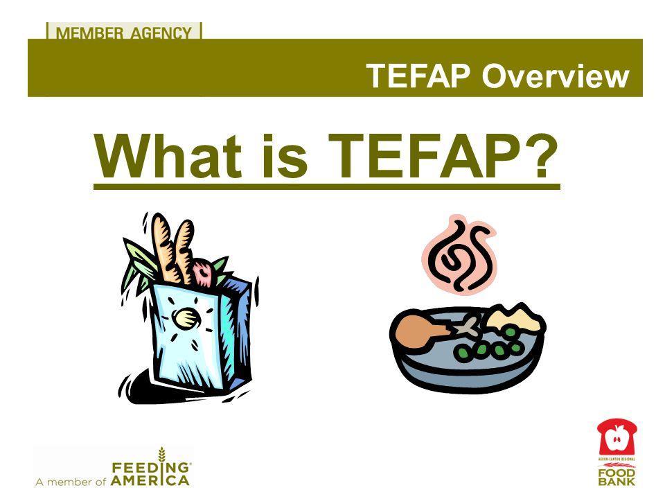 What is TEFAP TEFAP Overview