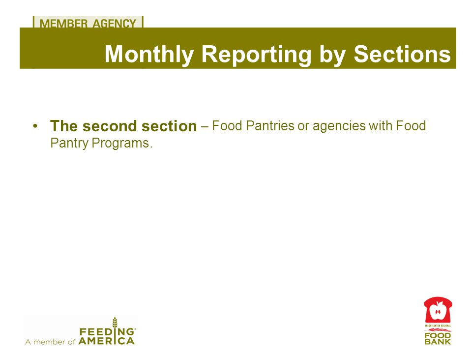 Monthly Reporting by Sections The second section – Food Pantries or agencies with Food Pantry Programs.