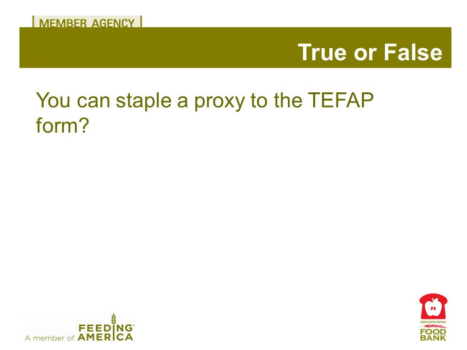 True or False You can staple a proxy to the TEFAP form
