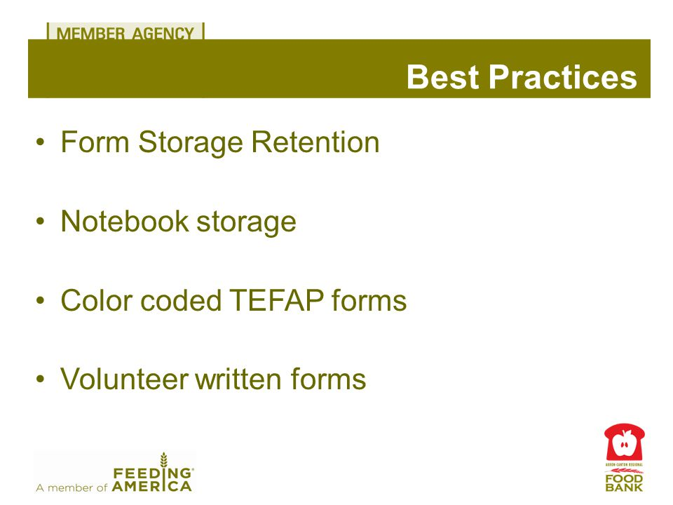 Form Storage Retention Notebook storage Color coded TEFAP forms Volunteer written forms Best Practices