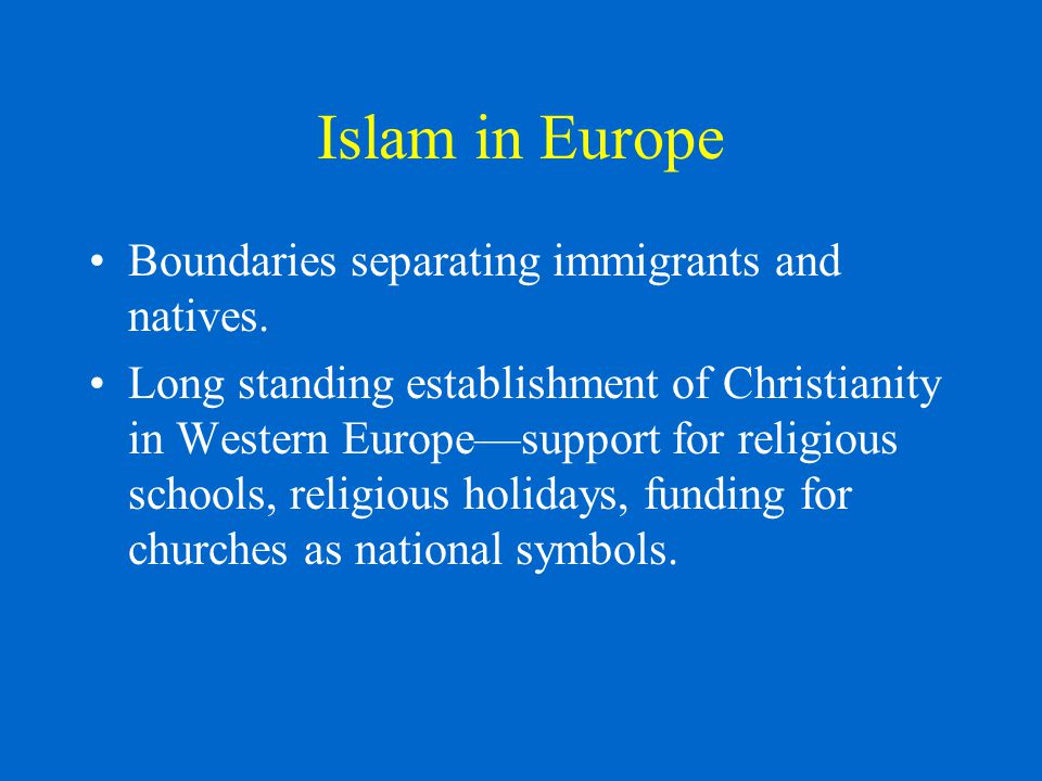 Islam in Europe Boundaries separating immigrants and natives.