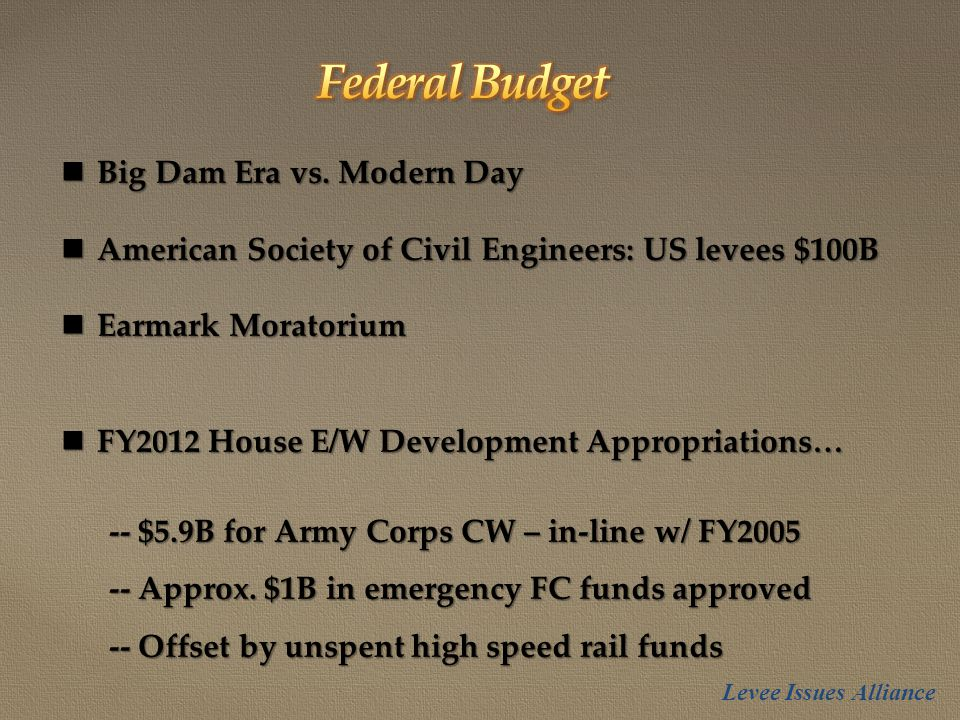 Levee Issues Alliance Big Dam Era vs. Modern Day Big Dam Era vs.
