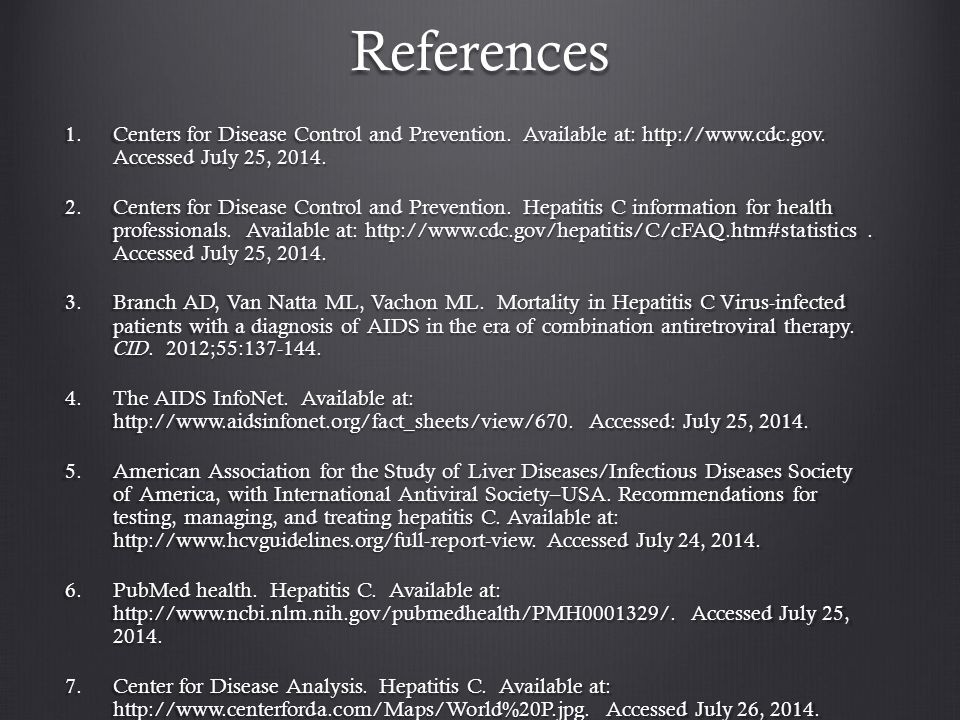References 1.Centers for Disease Control and Prevention. Available at: http://www.cdc.gov. Accessed July 25, 2014. 2.Centers for Disease Control and P
