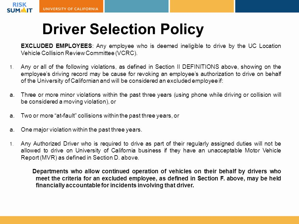 EXCLUDED EMPLOYEES: Any employee who is deemed ineligible to drive by the UC Location Vehicle Collision Review Committee (VCRC).