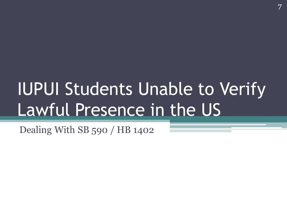IUPUI Students Unable to Verify Lawful Presence in the US Dealing With SB 590 / HB 1402 7