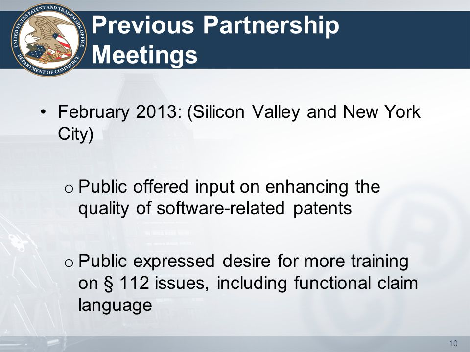 Previous Partnership Meetings February 2013: (Silicon Valley and New York City) o Public offered input on enhancing the quality of software-related pa
