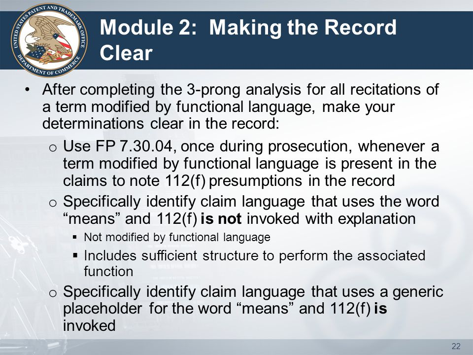 Module 2: Making the Record Clear After completing the 3-prong analysis for all recitations of a term modified by functional language, make your deter